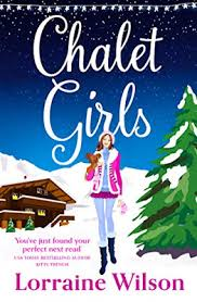 Happy Publication Day Giveaway! <b>Chalet Girls</b> by <b>Lorraine Wilson</b>!
