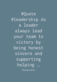 quote about quote leadership as a leader always lead your team quote quote leadership as a leader always lead your team to victory by being