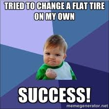 Change flat tire meme via Relatably.com