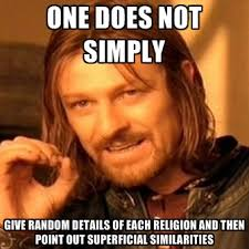 One Does Not Simply Give Random Details Of Each Religion And Then ... via Relatably.com