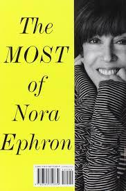 amazon com the most of nora ephron 9780385350839 nora ephron amazon com the most of nora ephron 9780385350839 nora ephron books