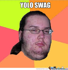 Yolo Swag by scrox - Meme Center via Relatably.com