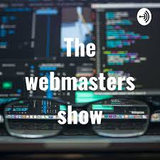 The webmasters show