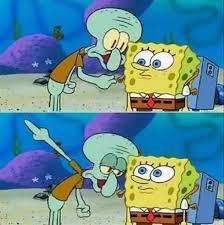 Talk To Spongebob Blank Meme Template - Imgflip via Relatably.com