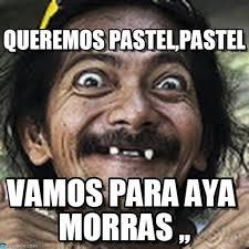Queremos Pastel,pastel - Ha meme on Memegen via Relatably.com