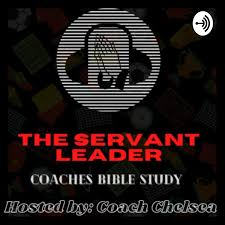 The Servant Leader Coaches Bible Study