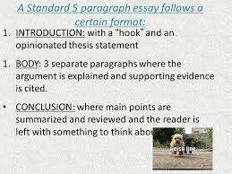 essay format   general format amp the thesis statement   a standardparagraph essay follows a certain format introduction  a