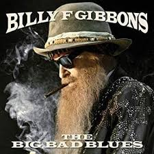 <b>Billy Gibbons</b> - The <b>Big</b> Bad Blues Lyrics and Tracklist | Genius