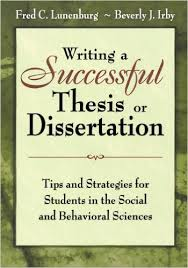 Writing a Successful Thesis or Dissertation  Tips and Strategies for Students in the Social and Behavioral Sciences  Amazon co uk  Fred Lunenburg