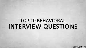 top 10 behavioral interview questions and answers top 10 behavioral interview questions and answers