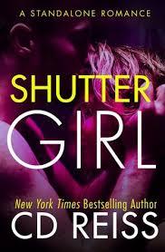 <b>Shuttergirl</b> by <b>C.D. Reiss</b>