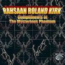 Compliments of the Mysterious Phantom album by Rahsaan Roland Kirk