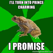 I'll turn into Prince Charming I PROMISE - Tumblr Toad | Meme ... via Relatably.com