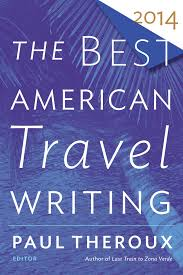 dust off your adventurous side these new travel memoirs and the best american travel writing 2014 via houghton mifflin harcourt