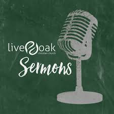 Live Oak Christian Church Sermons