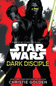 take a look inside star wars dark disciple by christie golden take a look inside star wars dark disciple by christie golden making star wars