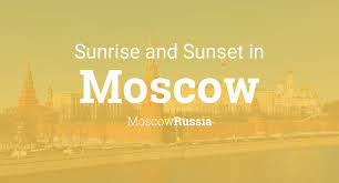 <b>Sunrise</b> and sunset times in Moscow