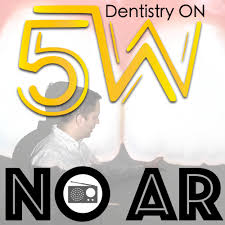 5W no ar: Dentistry ON
