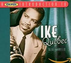 A Proper Introduction to <b>Ike Quebec</b>: <b>Blue</b> Harlem: Amazon.co.uk ...