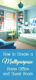 how to create a multipurpose home office and guest room charming small guest room office