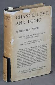 chance love and logic philosophical essays charles s pierce chance love and logic philosophical essays