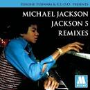 Hiroshi Fujiwara & K.U.D.O. Presents: Michael Jackson/Jackson 5 Remixes