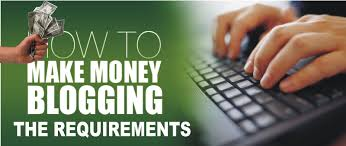 legal naira make money online blogging the requirement apart from a good laptop and strong internet connection there are qualities you must possess to know you can be a blogger and a successful one