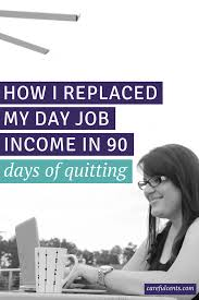 how i replaced my day job income in 90 days of quitting thinking of quitting your day job here s exactly what i did to replace my job s