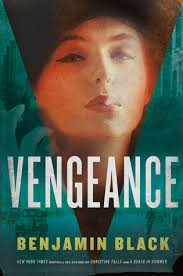 Vengeance (Quirke, #5) by Benjamin Black — Reviews, Discussion, Bookclubs, Lists - 13167793