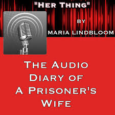 """""""HER THING"""" - Diary of a Prisoner's Wife"""