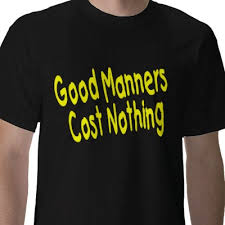 Good manners don't cost your