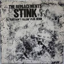 """The <b>Replacements</b> - <b>Stink</b> (""""Kids Don't Follow"""" Plus Seven) (1986 ..."""