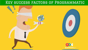 key success factors of programmatic audience is the main this is not valid for programmatic marketing for today s advertisers money is not the key factor to be successful in