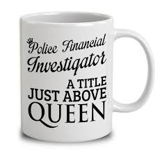 police financial investigator a title just above queen financial investigator