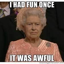 Unimpressed Queen | Meme Generator via Relatably.com