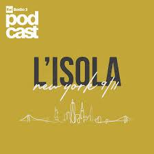 L'isola. New York 9/11 - Podcast Rai Radio 3