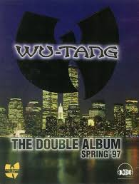 """The Triumphant Album of My Youth — """"<b>Wu</b>-<b>Tang Forever</b>"""" at 20 