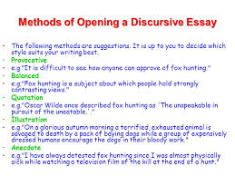 discursive writing  task choose a topic you find interesting    methods of opening a discursive essay the following methods are suggestions  it is up to