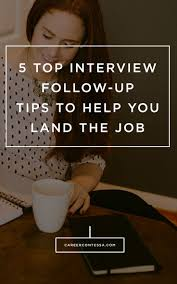best ideas about job search tips job search 5 top interview follow up tips to help you land the job