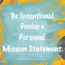 developing a personal mission statement  intentional by grace develop a personal mission statement
