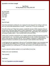 unsolicited application letter example speculative cover letter writing a speculative cover letter