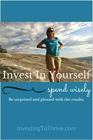 ways i have invested in myself investing to thrive investing to thrive invest in yourself 1