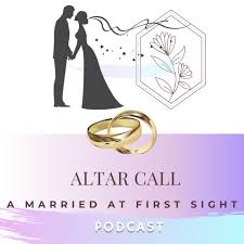 Altar Call: A Married At First Sight Podcast