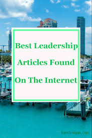 best leadership articles found on the internet kamil migas leadership articles work from home online marketing