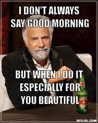Funny_Good_Morning_Meme-16.jpg via Relatably.com
