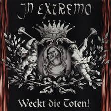 "<b>In Extremo</b> ""<b>Weckt</b> Die Toten"" | Metal Blade Records"
