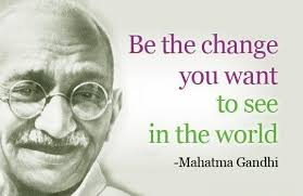 Be The Change Mahatma Gandhi Quotes. QuotesGram