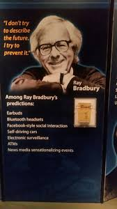 ray bradbury file  interactive is a large scale hands on examination of how popular culture in movies books tv and the arts has influenced modern technology and changed