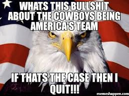 Whats this Bullshit aBout the cowboys being america's team If ... via Relatably.com