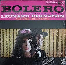 <b>Ravel</b>*, <b>Leonard Bernstein</b>, New York Philharmonic* - Bolero · La ...
